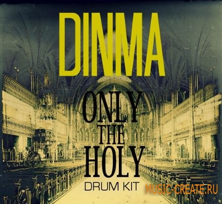 Dinma Only The Holy Drumkit (WAV) - сэмплы ударных