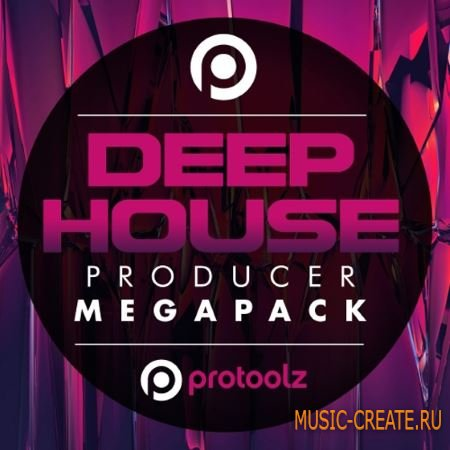 Protoolz - Deep House Producer Mega Pack (WAV) - сэмплы Deep House