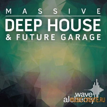 Wave Alchemy Massive Deep House and Future Garage (Massive presets)