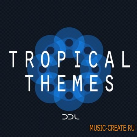 Deep Data Loops - Tropical Themes (WAV MiDi) - сэмплы Tropical House, Indie Dance, Pop Dance