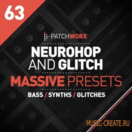 Patchworx 63 - Neuro Hop and Glitch Massive Presets (WAV MiDi NMSV)