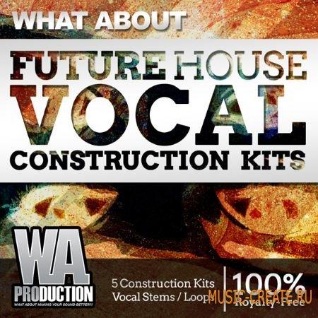 WA Production What About Future House Vocal Construction Kits (WAV MiDi) - сэмплы вокала, Future House