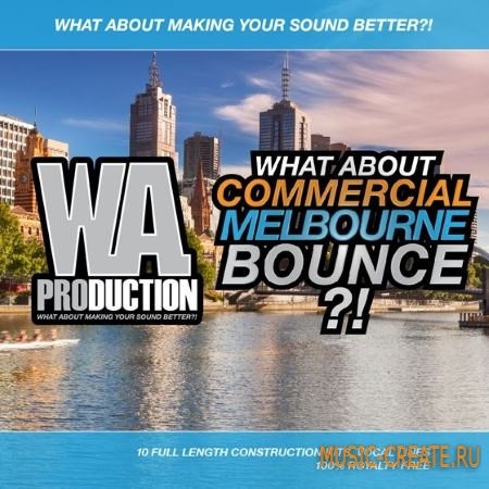 WA Production Commercial Melbourne Bounce (WAV MiDi) - сэмплы Melbourne Bounce