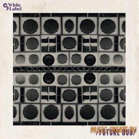 SM White Label - Future Dub (WAV) - сэмплы Breaks