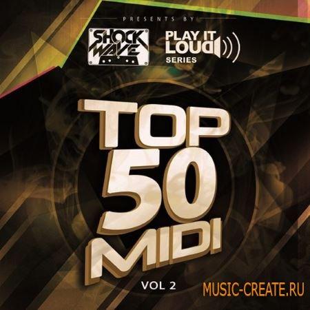 Shockwave - Play It Loud Series Top 50 MIDI Vol.2 (WAV MiDi) - мелодии для House, Electro House, Progressive, Commercial House