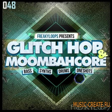 Freaky Loops - Glitch Hop and Moombahcore (WAV) - сэмплы Glitch Hop, Moombahcore, Electro House, Dubstep