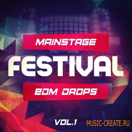 Mainstream Sounds - Mainstage Festival EDM Drops Vol.1 (WAV MiDi) - сэмплы EDM