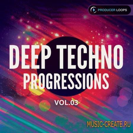 Producer Loops - Deep Techno Progressions Vol 3 (MULTiFORMAT) - сэмплы Techno