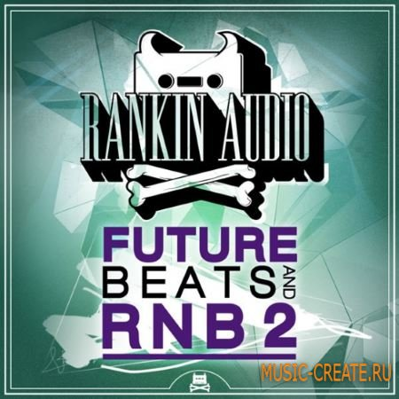 Rankin Audio - Future Beats And RnB 2 (WAV) - сэмплы RNB, Dubstep, Hip-Hop, Trap