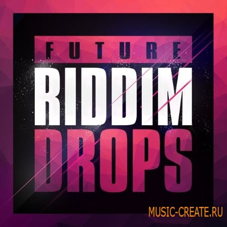 Mainroom Warehouse Future Riddim Drops (WAV MiDi) - сэмплы Dubstep