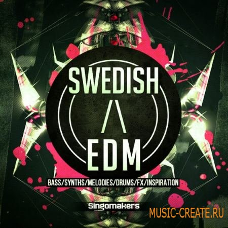 Singomakers - Swedish and EDM (MULTiFORMAT) - сэмплы Swedish House, EDM, Progressive House