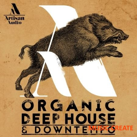 Artisan Audio - Organic Deep House and Downtempo (WAV) - сэмплы Deep House, Downtempo
