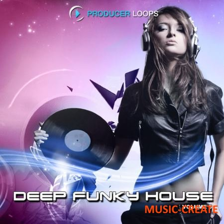 Producer Loops - Deep Funky House Vol 5 (MULTiFORMAT) - сэмплы Deep House