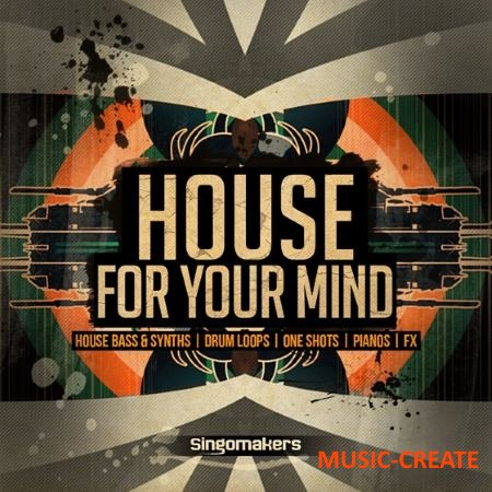 Singomakers - House For Your Mind (MULTiFORMAT) - сэмплы House
