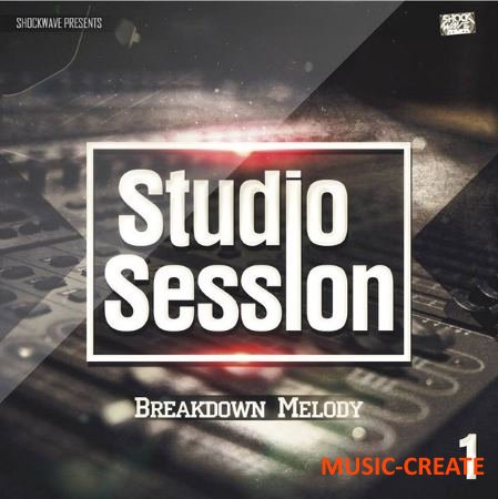 Shockwave - Studio Session Vol 1 Breakdown (WAV MIDI) - сэмплы Progressive House