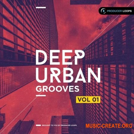 Producer Loops - Deep Urban Grooves Vol 1 (WAV REX ABLETON) - сэмплы Hip Hop