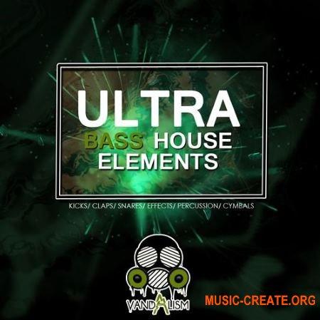 Vandalism - Ultra Bass House Elements (WAV) - сэмплы Bass House