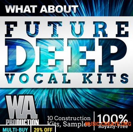W.A. Production - What About Future Deep Vocal Kits (WAV MiDi MASSiVE SYLENTH1 SPiRE TUTORiAL FL STUDiO PROJECT) - вокальные сэмплы