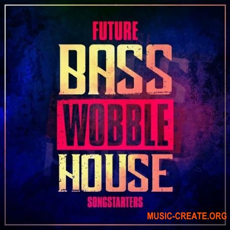 Mainroom Warehouse - Future Bass Wobble House Songstarters (WAV MiDi SYLENTH1 MASSiVE) - сэмплы Bass House