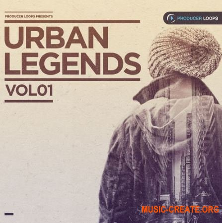 Producer Loops - Urban Legends Vol 1 (MULTiFORMAT) - сэмплы EDM, Pop, RnB, Trap, Hip Hop