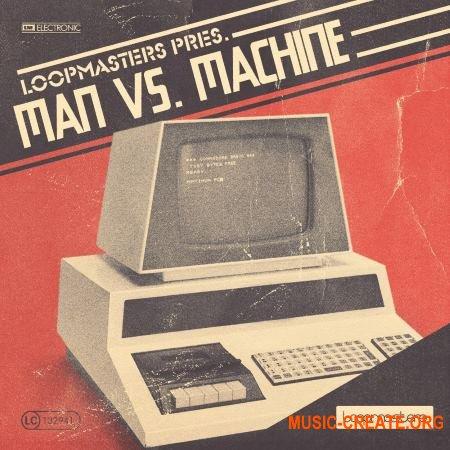 Loopmasters - Man vs Machine (MULTiFORMAT) - сэмплы синтезаторов, драм машин