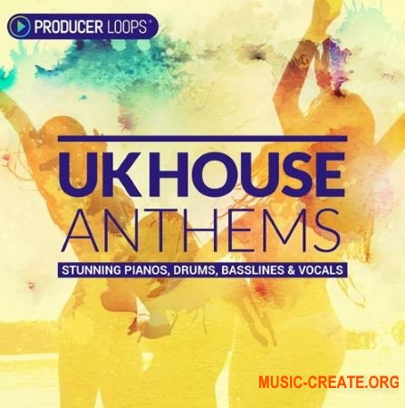 Producer Loops - UK House Anthems (MULTiFORMAT) - сэмплы House
