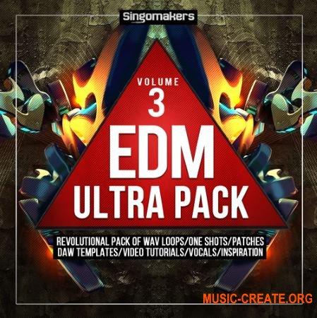 Singomakers - EDM Ultra Pack 3 (MULTiFORMAT) - сэмплы EDM