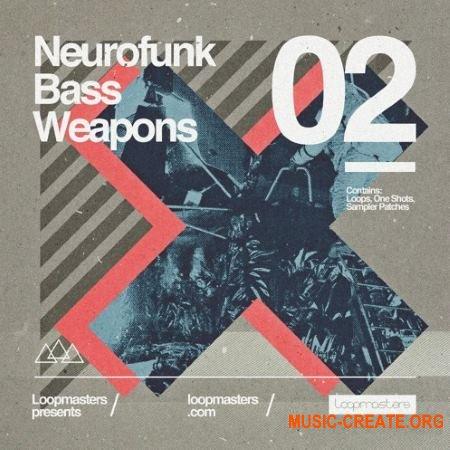 Loopmasters - Neurofunk Bass Weapons - Vol 2 (MULTiFORMAT) - сэмплы Drum & Bass, Dubstep