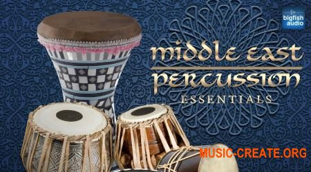 Big Fish Audio - Middle East Percussion Essentials (MULTiFORMAT) - сэмплы перкуссии