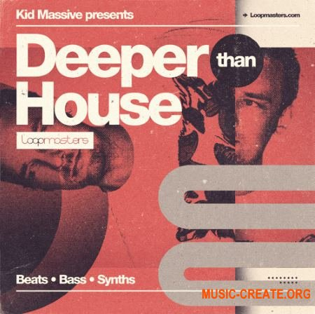 Loopmasters - Kid Massive - Deeper Than House (MULTiFORMAT) - сэмплы House