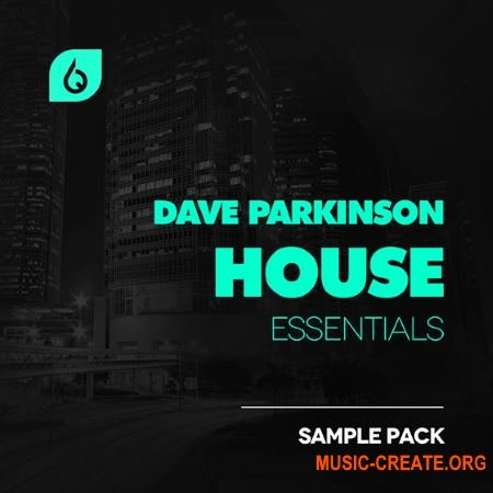 Freshly Squeezed Samples - Dave Parkinson House Essentials (WAV MiDi Logic Pro X) - сэмплы House