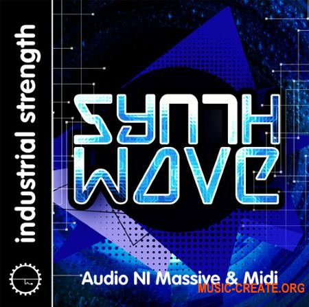 Industrial Strength - Synth Wave (WAV MiDi Ni Massive and Battery 4) - сэмплы ретро синтезаторов