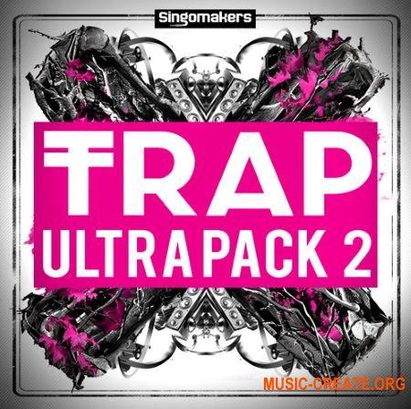 Singomakers - Trap Ultra Pack 2 (MULTiFORMAT) - сэмплы Trap
