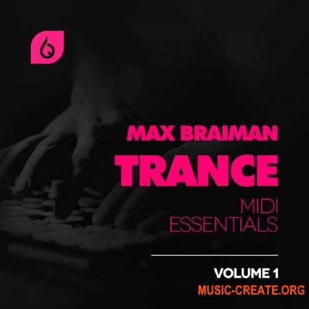Freshly Squeezed Samples - Max Braiman Trance MIDI Essentials Vol 1 (MiDi FLP SPiRE) - сэмплы Trance