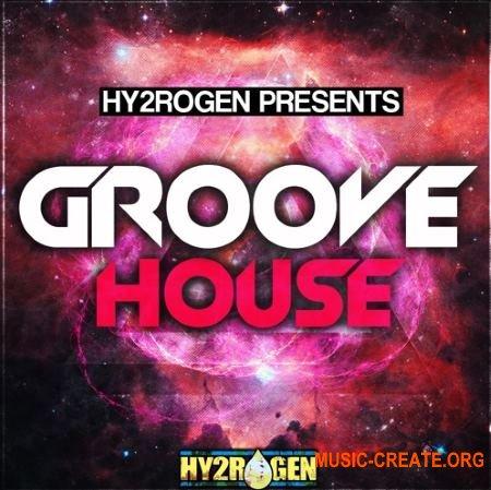 Hy2rogen - Groove House (MULTiFORMAT) - сэмплы House