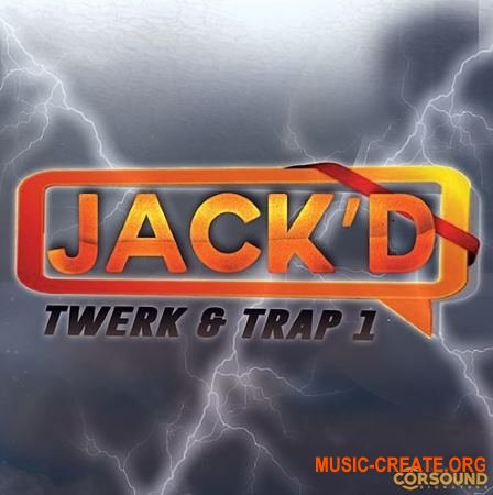 CorSound Signature - Jack'D Twerk And Trap 1 (WAV) - сэмплы Dirty Tech, Hip Hop, Twerk, Trap