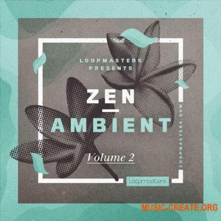 Loopmasters - Zen Ambient 2 (MULTiFORMAT) - сэмплы Ambient