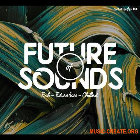Unmute - Future Of Sounds (Sylent1 presets)