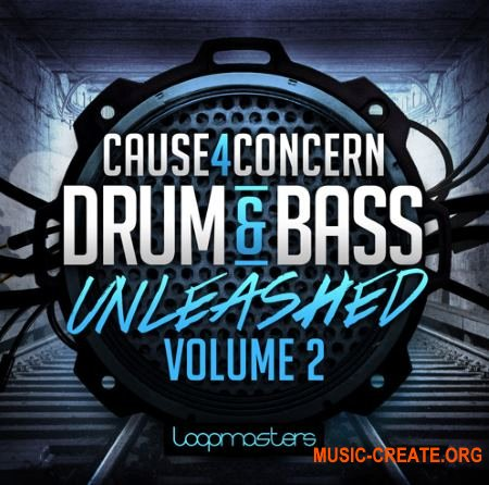 Loopmasters - Cause 4 Concern Drum and Bass Unleashed - Vol 2 (MULTiFORMAT) - сэмплы Drum and Bass