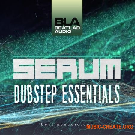 Beatlab Audio - Dubstep Essentials (XFER RECORDS SERUM Presets)