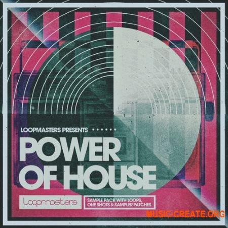 Loopmasters - Power Of House (MULTiFORMAT) - сэмплы House