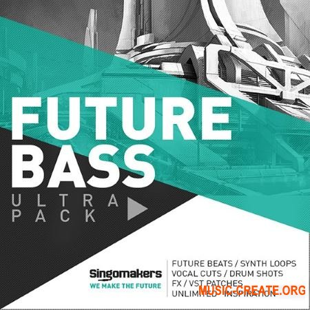 Singomakers - Future Bass Ultra Pack (MULTiFORMAT) - сэмплы Future Bass, Chill Trap, Trap, Hip Hop