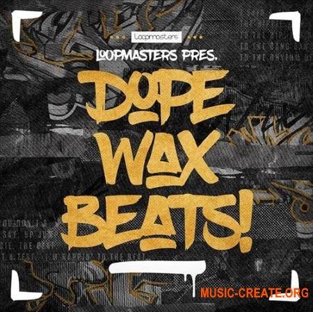 Loopmasters - Dope Wax Beats (MULTiFORMAT) - сэмплы Hip Hop