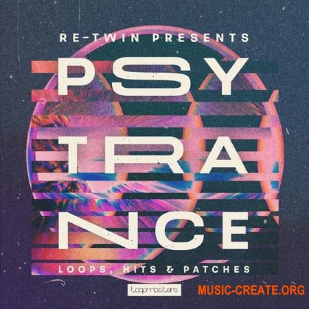 Loopmasters - Re-Twin Psytrance (MULTiFORMAT) - сэмплы Psytrance