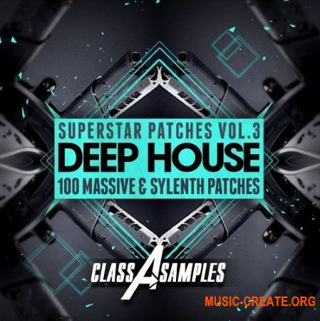 Class A Samples - Deep House Superstar Patches Vol 3 (Massive / Sylenth1 presets)