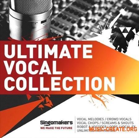 Singomakers - Ultimate Vocal Collection (MULTiFORMAT) - вокальные сэмплы