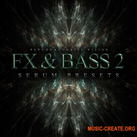 Psychoacoustic - Vision FX And Bass Vol 2 (XFER RECORDS SERUM presets)