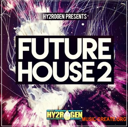 HY2ROGEN - Future House 2 (MULTiFORMAT) - сэмплы Future House