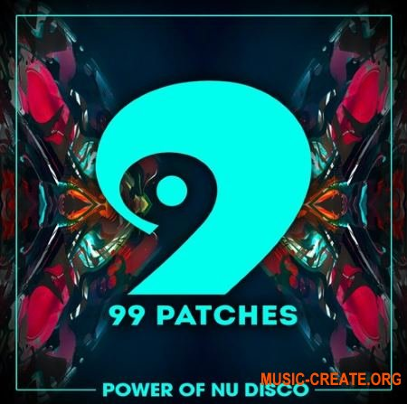 99 Patches Power Of Nu Disco (WAV MiDi SYLENTH1) - сэмплы Power House, Nu Disco