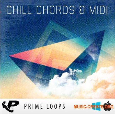 Prime Loops - Chill Chords & Midi (WAV MIDI) - сэмплы Chillwave, Chillstep, Future Bass